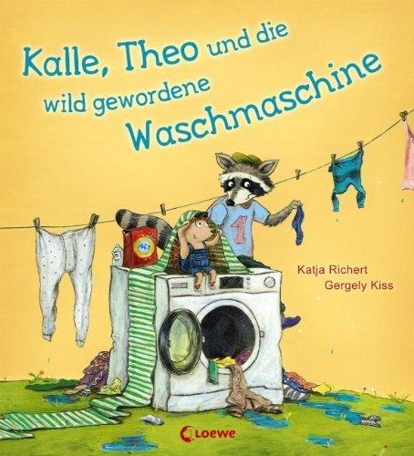 Kalle, Theo und die wild gewordene Waschmaschine von Katja Richert (10. März 2014) Gebundene Ausgabe