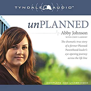 Unplanned     The Dramatic True Story of a Former Planned Parenthood Leader's Eye-Opening Journey Across the Life Line              By:                                                                                                                                 Abby Johnson                               Narrated by:                                                                                                                                 Abby Clark                      Length: 7 hrs and 38 mins     400 ratings     Overall 4.9