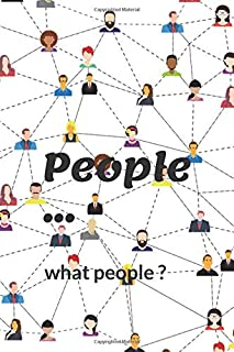 People, what people ?: Motivational Notebook, Journal, Diary (110 Pages,lined, 6 x 9)