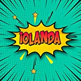 Iolanda: Draw Your Own Comic Super Hero Adventures with this Personalized Vintage Theme Birthday Gift Pop Art Blank Comic Storyboard Book for Iolanda | 150 pages with variety of templates