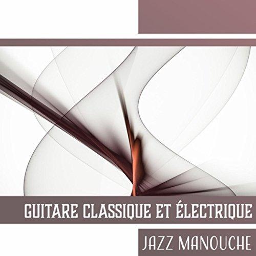Guitare classique et électrique (Jazz manouche - Musique d'ambiance, Bouddha guitare, Bar et pub)