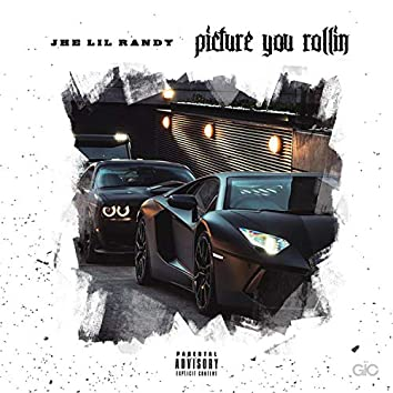 Picture You Rollin'