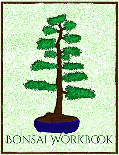 Bonsai Workbook: The handy organizer for bonsai tree growing and care I Green Edition