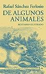 De algunos animales: Bestiario ilustrado par Sánchez Ferlosio