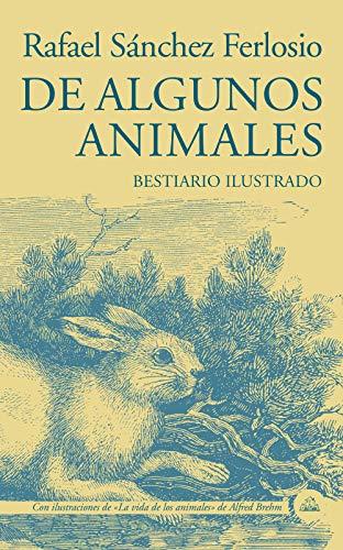 De algunos animales: Bestiario ilustrado (Literatura Random House)