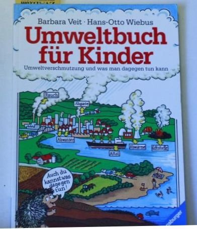 Umweltbuch für Kinder: Umweltverschmutzung und was man dagegen tun kann