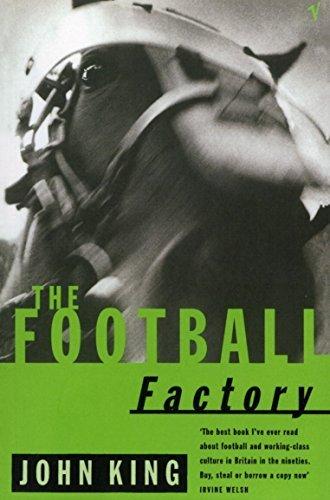 [The Football Factory] [King, John] [May, 1997]