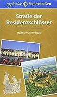 Strasse der Residenzschloesser: Baden-Wuerttemberg