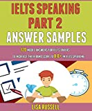 Ielts Speaking Part 2 Answer Samples: 120 Model Answers For Ielts Takers To...
