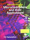 Introduction to Microcontrollers and their Applications [Apr 09, 2012] T.R. Padmanabhan