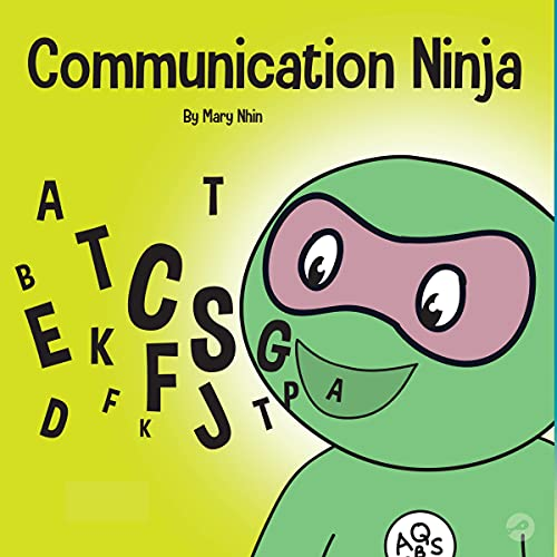 Communication Ninja: A Children's Book About Listening and Communicating Effectively (Ninja Life Hacks)
