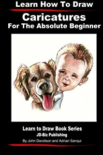 Learn How to Draw Caricatures For the Absolute Beginner (Learn to Draw) (Volume 5)