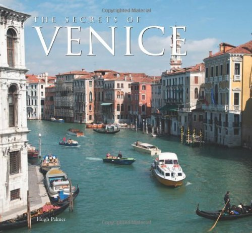 The Secrets of Venice by Hugh Palmer ( 2009 ) Hardcover