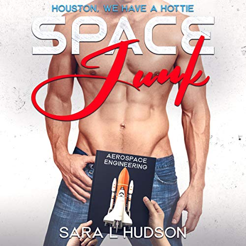 Space Junk: Houston, We Have a Hottie  By  cover art