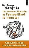 Les Aventures illustrées de Pensouillard le hamster - Comment apprivoiser l'ego