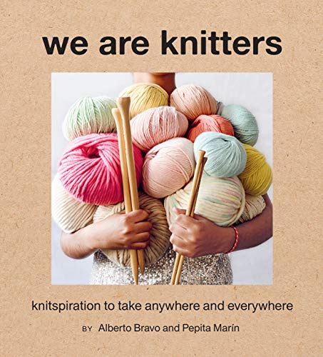 We Are Knitters: Knitspiration to Take Anywhere and Everywhere (English Edition)