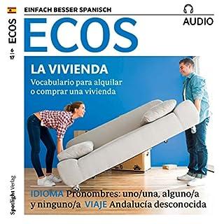 ECOS Audio - La vivienda. 6/2017     Spanisch lernen Audio - Die eigene Wohnung              Autor:                                                                                                                                 Covadonga Jimenez                               Sprecher:                                                                                                                                 div.                      Spieldauer: 1 Std. und 3 Min.     1 Bewertung     Gesamt 5,0