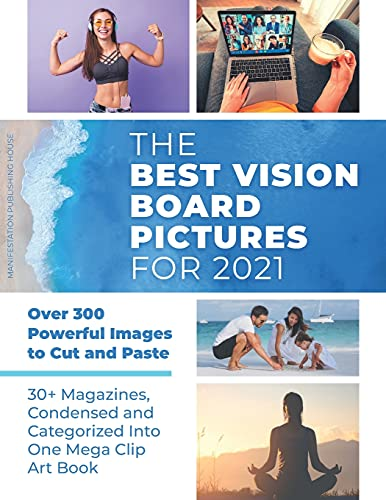 Compare Textbook Prices for The Best Vision Board Pictures for 2021: Over 300 Powerful Images to Cut and Paste | 30+ Magazines, Condensed and Categorized Into One Mega Clip Art Book  ISBN 9798710052280 by House, Manifestation Publishing