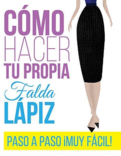 Como hacer tu falda lápiz: Falda en sencillos pasos
