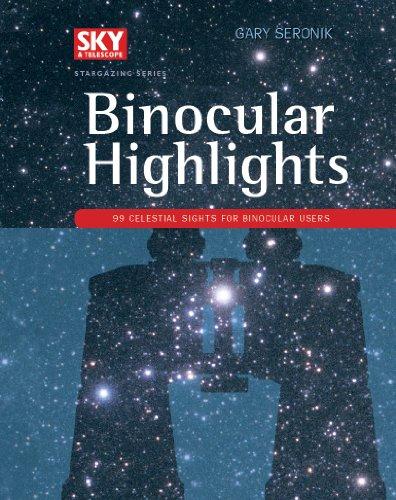 Binocular Highlights: 99 Celesti...
