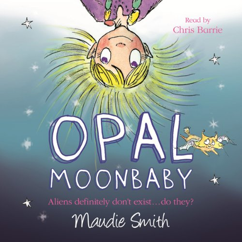 Opal Moonbaby                   By:                                                                                                                                 Maudie Smith                               Narrated by:                                                                                                                                 Chris Barrie                      Length: 4 hrs and 39 mins     10 ratings     Overall 4.6