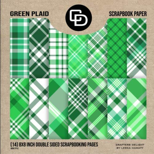 Green Plaid Scrapbook Paper (14) 8x8 Inch Double Sided Scrapbooking Pages Book Style: Crafters Delight By Leska Hamaty