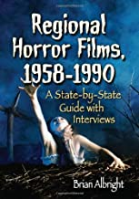 Regional Horror Films, 1958–1990: A State-by-State Guide with Interviews