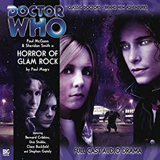Doctor Who - Horror of Glam Rock                   By:                                                                                                                                 Paul Magrs                               Narrated by:                                                                                                                                 Paul McGann,                                                                                        Sheridan Smith,                                                                                        Bernard Cribbins,                   and others                 Length: 1 hr and 9 mins     8 ratings     Overall 4.1