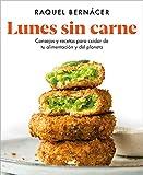 Lunes sin carne: Consejos y recetas para cuidar de tu alimentación y del planeta (Libro práctico)
