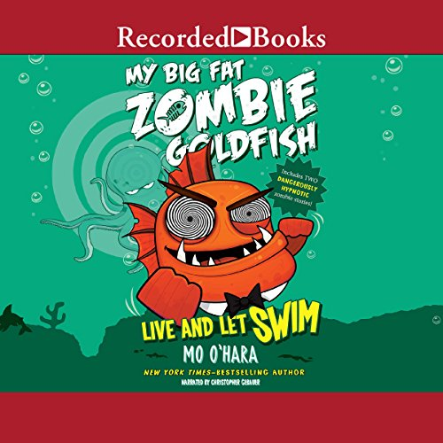 My Big Fat Zombie Goldfish: Live and Let Swim audiobook cover art