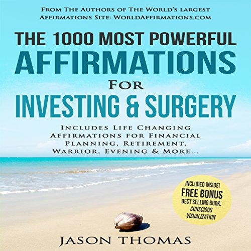 The 1000 Most Powerful Affirmations for Investing & Surgery cover art