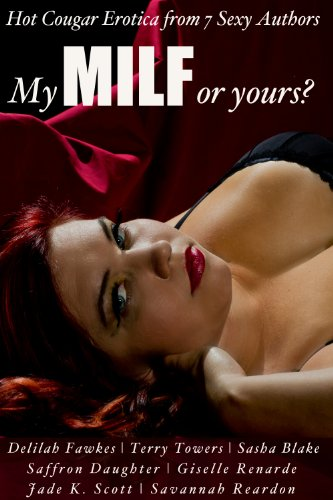 My MILF or Yours? Hot Cougar Erotica from 7 Sexy Authors (Certified SMUT) (English Edition)