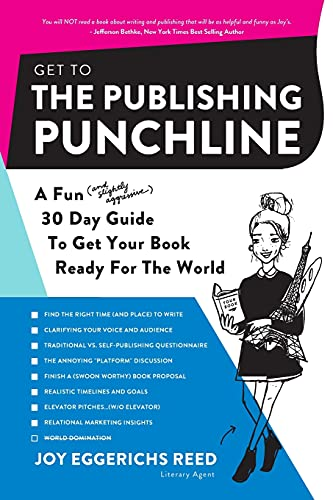 Compare Textbook Prices for Get to the Publishing Punchline: A Fun and Slightly Aggressive 30 Day Guide to Get Your Book Ready for the World  ISBN 9781955051033 by Reed, Joy Eggerichs,Moran, Kristin McNess