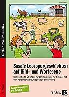 Basale Lesespurgeschichten auf Bild- und Wortebene: Differenzierte Uebungen zur Lesefoerderung fuer Schueler mit dem Foerderschwerpunkt geistige Entwicklung (1. bis 6. Klasse)