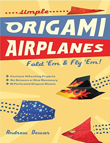 Simple Origami Airplanes: Fold 'Em & Fly 'Em!: Origami Book with 16 Projects and Downloadable Instructional Video: Great for Kids and Adults (English Edition)
