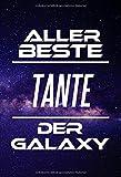 Aller Beste Tante Der Galaxy: DIN A5 • 120 Seiten Liniert • Deko • Kalender • Schönes Notizbuch • Notizblock • Block • Terminkalender • Onkel Lustig • ... • Ruhestand • Arbeitskollegin • Geburtstag