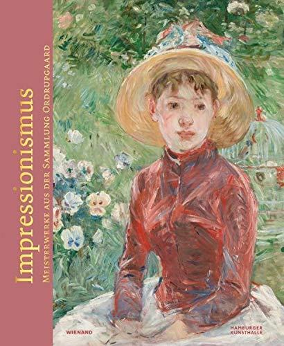 Impressionismus. Meisterwerke aus der Sammlung Ordrupgaard: Katalog zur Ausstellung in der Hamburger Kunsthalle 2019/2020