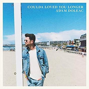Coulda Loved You Longer