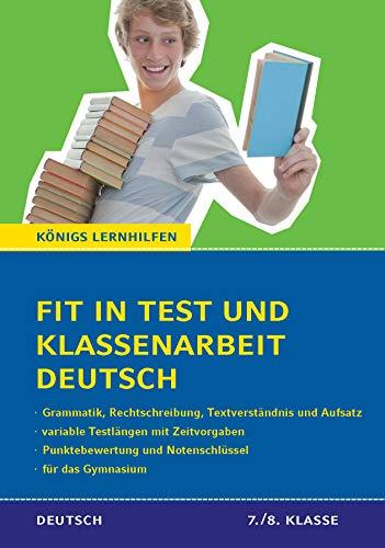 Fit in Test und Klassenarbeit – Deutsch. 7./8. Klasse Gymnasium: 56 Kurztests und 9 Abschlusstests (Königs Lernhilfen)