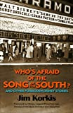 Who's Afraid of the Song of the South? And Other Forbidden Disney Stories