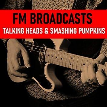 FM Broadcasts Talking Heads & Smashing Pumpkins