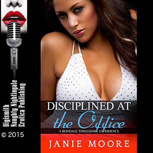 Disciplined at the Office: A Bondage Threesome Experience cover art