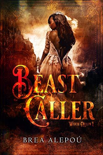 Beast Caller (Witch Queen Book 1)