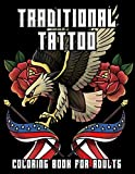 Traditional Tattoo Coloring Book For Adults: Modern Classic American Tattoos Designs such as Ship, Eagle, Tiger, Dagger, Rose, Skull & More! For Grown Ups Relaxation