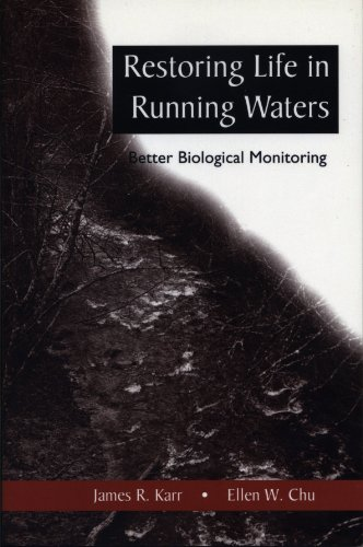 Restoring Life in Running Waters: Better Biological Monitoring (English Edition)