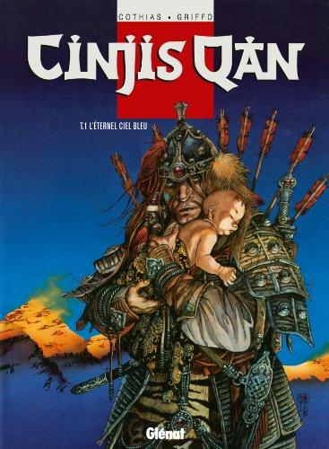 Cinjis Qan, tome 1 : L'éternel ciel bleu