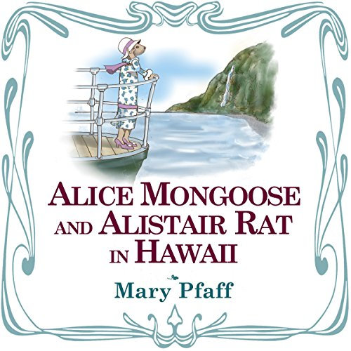 Alice Mongoose and Alistair Rat in Hawaii audiobook cover art