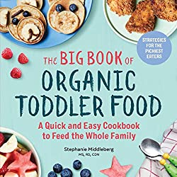 commercial A big organic food book for toddlers: a fast and easy cookbook for the whole family toddler recipe books