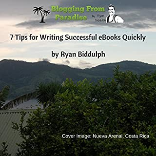 7 Tips for Writing Successful eBooks Quickly audiobook cover art