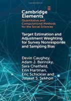 Target Estimation and Adjustment Weighting for Survey Nonresponse and Sampling Bias (Elements in Quantitative and Computational Methods for the Social Sciences)